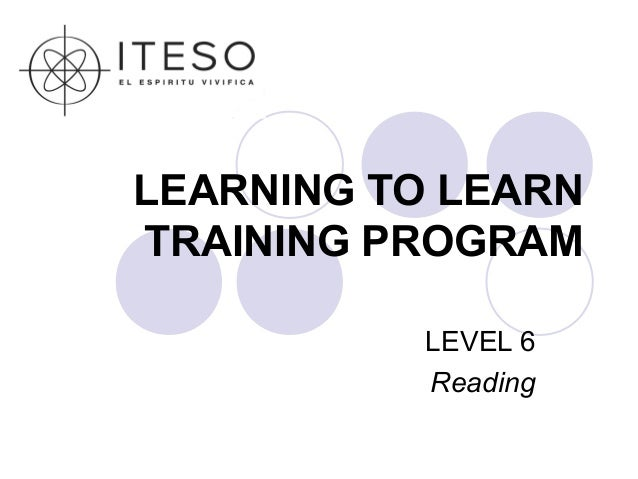LEARNING TO LEARNTRAINING PROGRAM           LEVEL 6           Reading