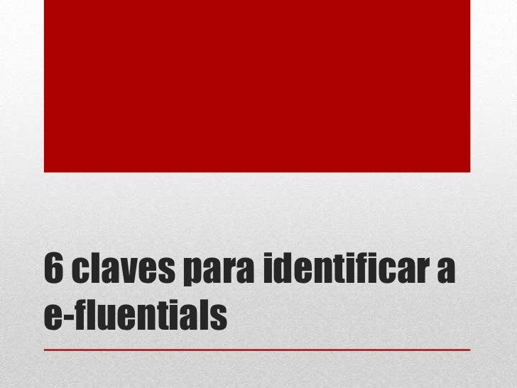 6 claves para identificar ae-fluentials