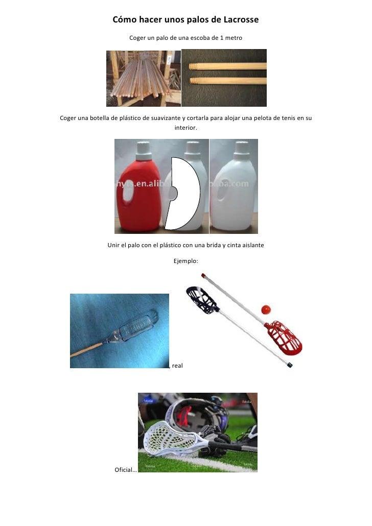 Cómo hacer unos palos de Lacrosse                         Coger un palo de una escoba de 1 metroCoger una botella de plást...