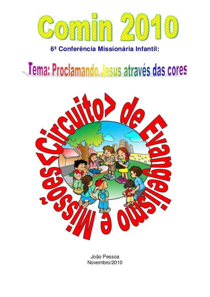 6ª Conferência Missionária Infantil:             João Pessoa            Novembro/2010