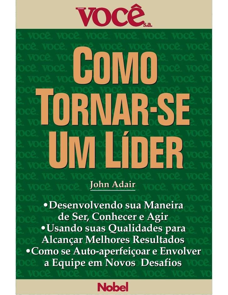 Tradução do Leadership Skillsoriginalmente publicada em 1997, em comum acordocom o Institute of Personnel and Development....