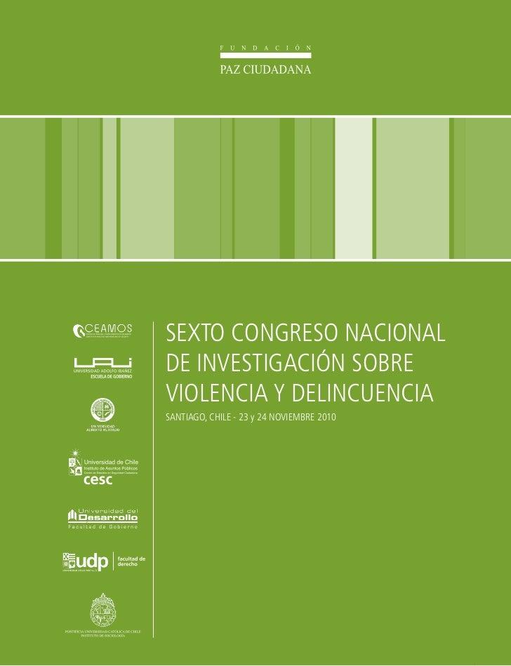 SEXTO CONGRESO NACIONALDE INVESTIGACIÓN SOBREVIOLENCIA Y DELINCUENCIASANTIAGO, CHILE - 23 y 24 NOVIEMBRE 2010             ...