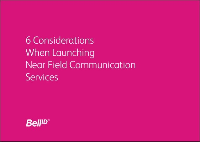 6 ConsiderationsWhen LaunchingNear Field CommunicationServices