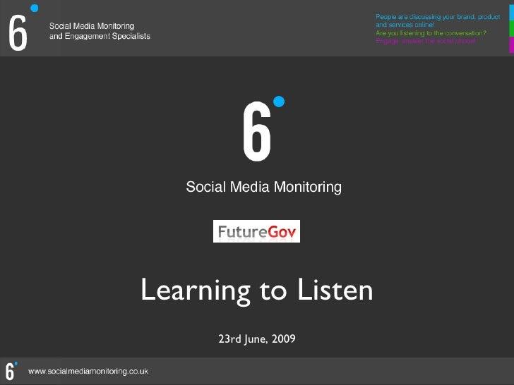 Learning to Listen       23rd June, 2009