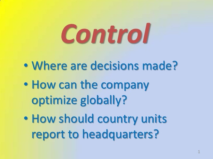 Control<br /><ul><li>Where are decisions made?