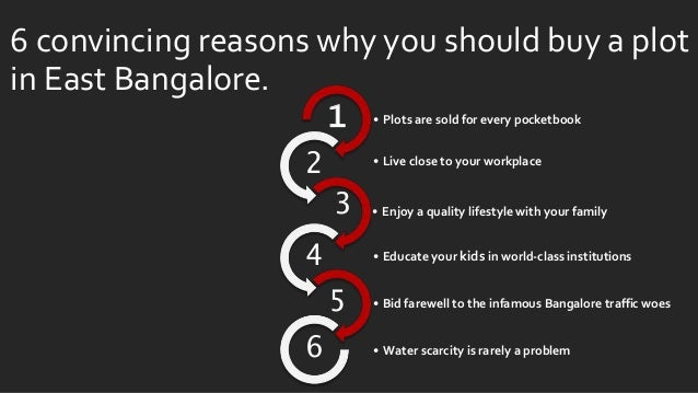 6 convincing reasons why you should buy a plot in East Bangalore. • Plots are sold for every pocketbook1 • Live close to y...