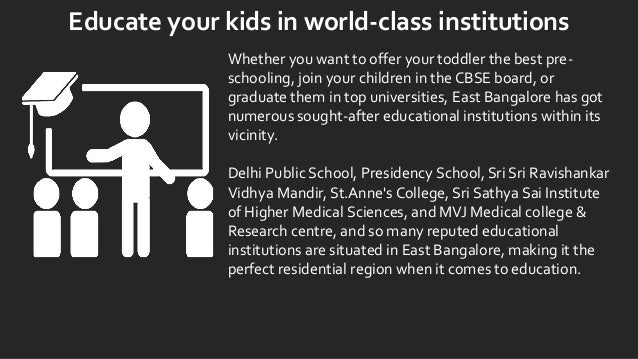 Educate your kids in world-class institutions Whether you want to offer your toddler the best pre- schooling, join your ch...