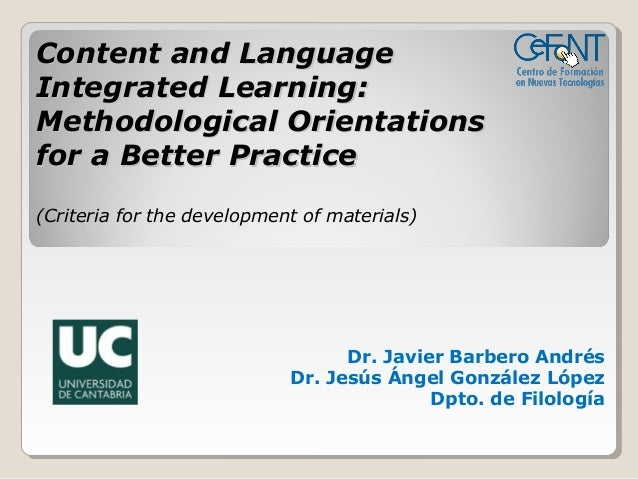 Content and LanguageIntegrated Learning:Methodological Orientationsfor a Better Practice(Criteria for the development of m...
