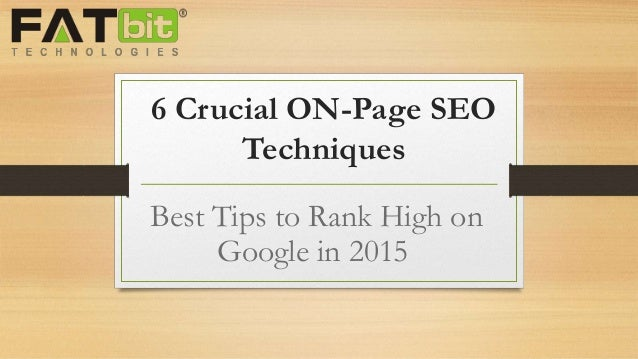 6 Crucial ON-Page SEO Techniques Best Tips to Rank High on Google in 2015