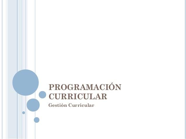 PROGRAMACIÓN CURRICULAR EN PRIMARIA Programación Curricular Programación Curricular Anual Programación Curricular de Corta...