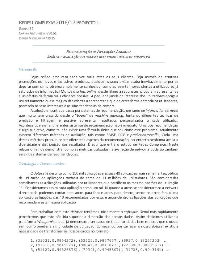 REDES COMPLEXAS 2016/17PROJECTO 1 GRUPO 22 CARINA ANTUNES Nº73161 DIOGO NICOLAU Nº72935 RECOMENDAÇÃO DE APLICAÇÕES ANDROID...