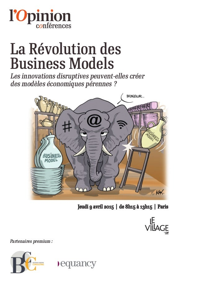 Partenaires premium : Jeudi 9 avril 2015 | de 8h15 à 13h15 | Paris Les innovations disruptives peuvent-elles créer des mod...