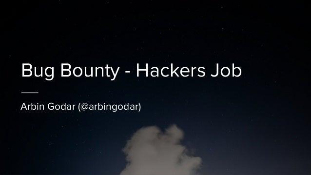 Bug Bounty - Hackers Job Arbin Godar (@arbingodar)
