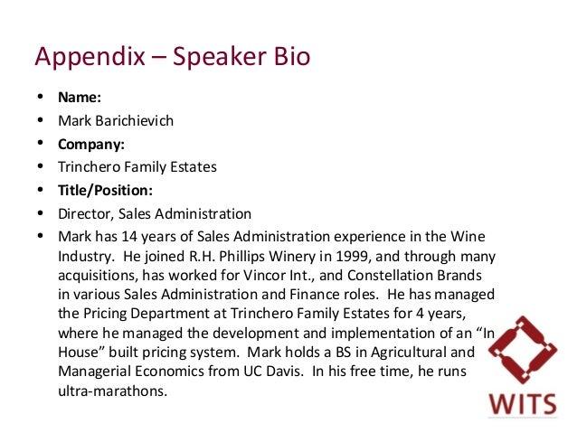 Appendix – Speaker Bio • Name: • Mark Barichievich • Company: • Trinchero Family Estates • Title/Position: • Director, ...