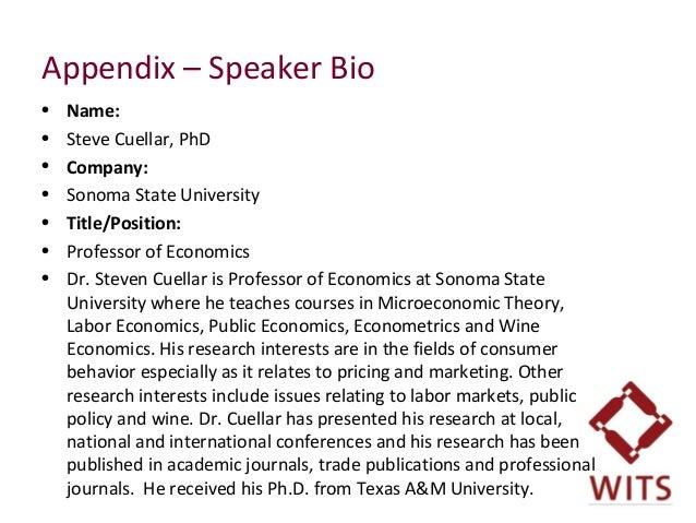 Appendix – Speaker Bio • Name: • Steve Cuellar, PhD • Company: • Sonoma State University • Title/Position: • Professor ...