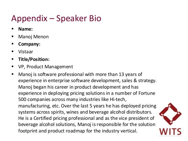 Appendix – Speaker Bio • Name: • Manoj Menon • Company: • Vistaar • Title/Position: • VP, Product Management • Manoj is...