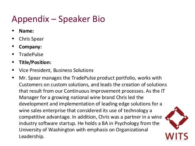 Appendix – Speaker Bio • Name: • Chris Spear • Company: • TradePulse • Title/Position: • Vice President, Business Solut...