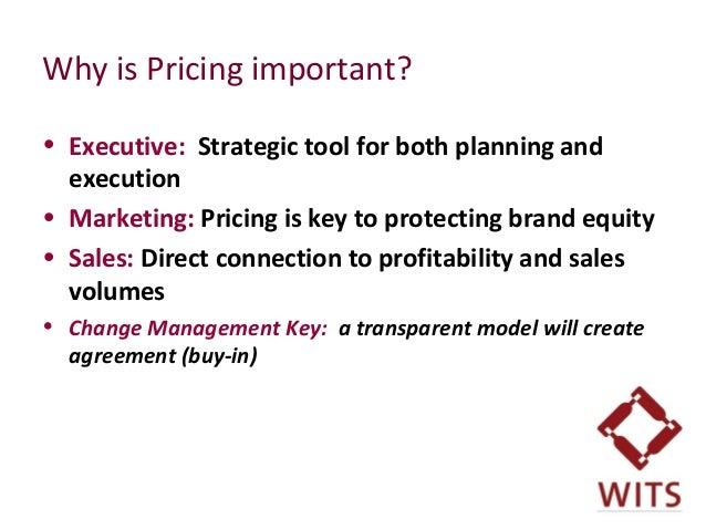 Why is Pricing important? • Executive: Strategic tool for both planning and execution • Marketing: Pricing is key to prote...