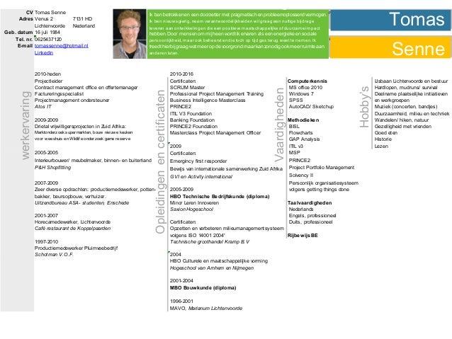 CV Tomas Senne Stabiliteit: Conformiteit: Observator: De persoonlijkheidskenmerken zijn:Adres Venus 2 7131 HD Lichtenvoord...