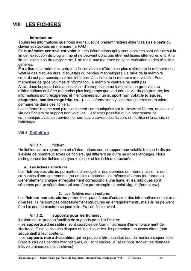 VIII.2. Caractéristiques d'un fichier Un fichier sera caractérisé par son nom, son emplacement ( sur le support) , son org...