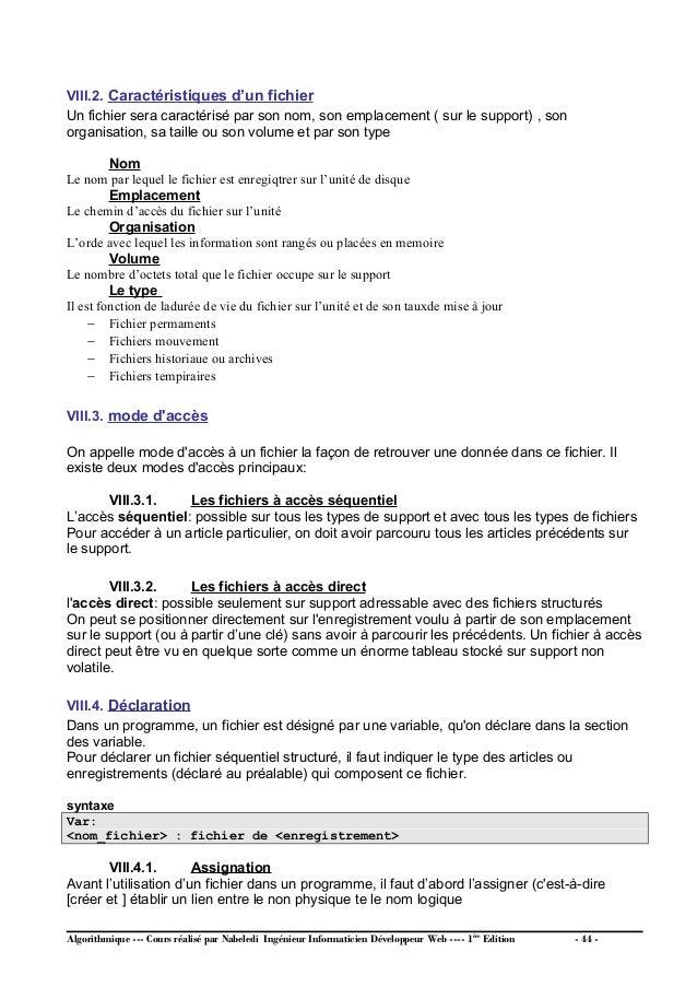 ASSIGNER (<nom logique fichier>, <chemin d'accès au fichier physique>) Exemple Type eleve= ENREGISTREMENT Mat : chaine[10]...