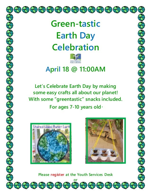 Green-tastic Earth Day Celebration April 18 @ 11:00AM Let's Celebrate Earth Day by making some easy crafts all about our p...
