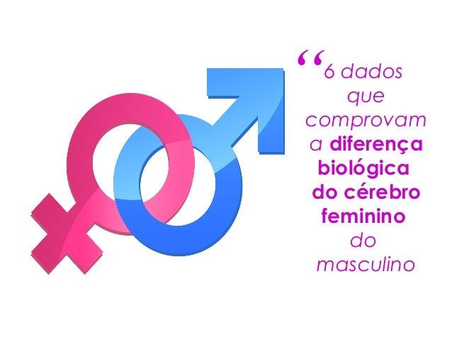 """6 dados que comprovam a diferença biológica do cérebro feminino do masculino """""""