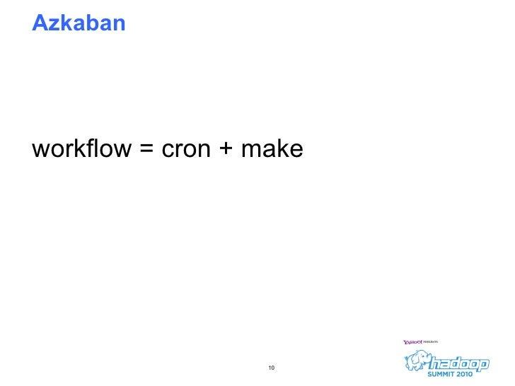 Azkaban workflow = cron + make