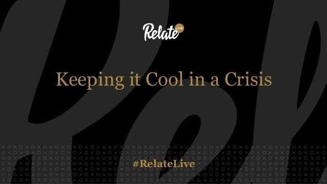 Keeping it cool in a crisis (Relate Live London) Slide 2