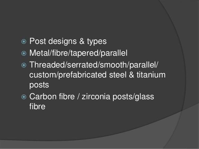 Session 2  Post placement (i.e metal & fibre reinforced composite posts)  Core based obturation techniques  Re-RCT with...