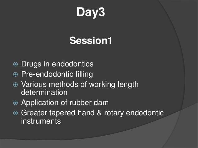 Session 2  Ledges –bypass & management  Rationale non surgical root canal treatment  Hands – on & clinical training on ...