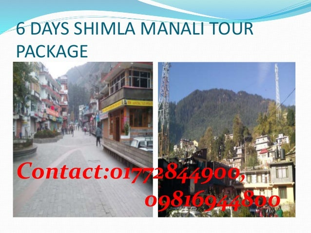 6 DAYS SHIMLA MANALI TOUR PACKAGE Contact:01772844900, 09816944800