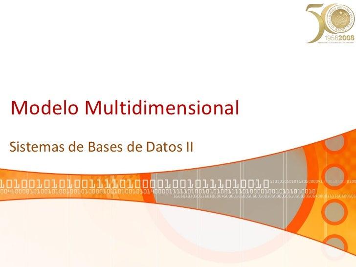 Modelo Multidimensional Sistemas de Bases de Datos II