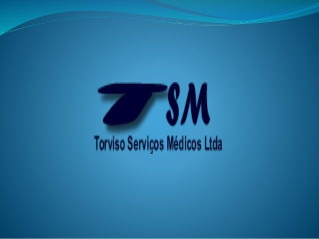 Celular: (21) 99963-3180 E-mail: rtorviso@terra.com.br QuemSomos: • A Torviso Serviços Médicos é uma empresa voltada para ...