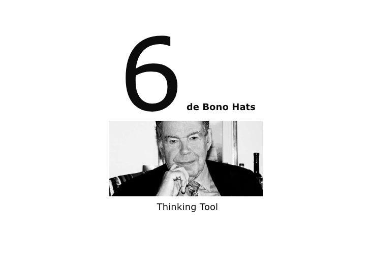 6de Bono Hats<br />Thinking Tool<br />
