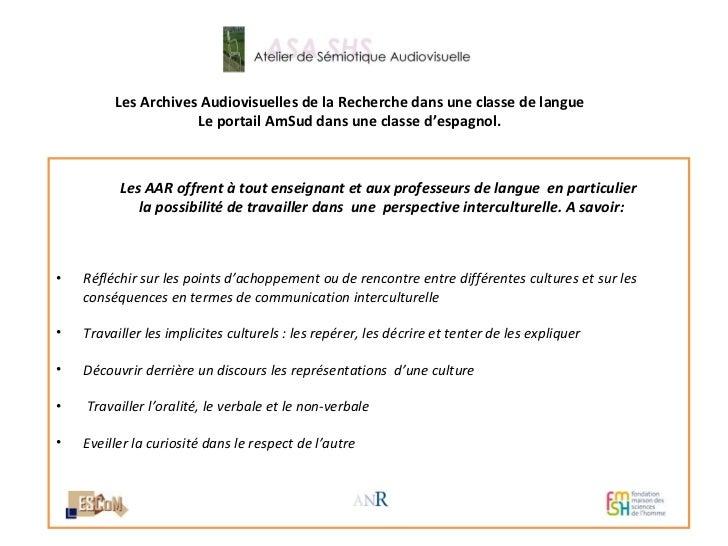 Les Archives Audiovisuelles de la Recherche dans une classe de langue Le portail AmSud dans une classe d'espagnol. <ul><li...