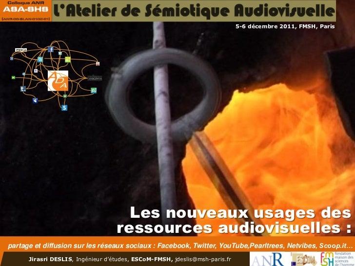 5-6 décembre 2011, FMSH, Paris                                     Les nouveaux usages des                                ...