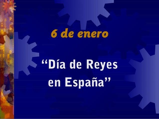 """6 de enero """"Día de Reyes en España"""""""