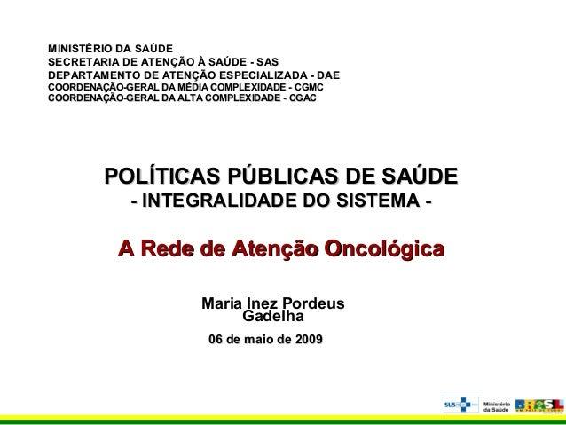 MINISTÉRIO DAMINISTÉRIO DA SAÚDE SECRETARIA DE ATENÇÃO À SAÚDE - SASSECRETARIA DE ATENÇÃO À SAÚDE - SAS DEPARTAMENTO DE AT...