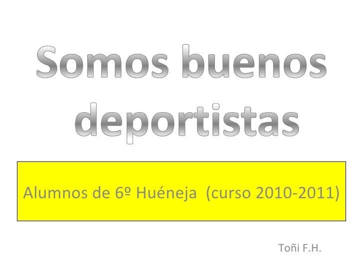 Toñi F.H. Alumnos de 6º Huéneja  (curso 2010-2011)