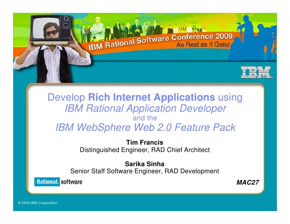 IBM Rational Software Conference 2009                     Develop Rich Internet Applications using                    IBM ...