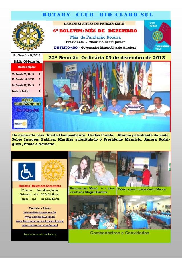 RO TA RY  CLUB  RIO CLARO SUL  DAR DE SI ANTES DE PENSAR EM SI  6º BOLETIM: MÊS DE DEZEMBRO Mês da Fundação Rotária Presid...