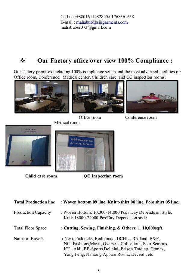 Cell no :+8801611482820/01768361658 E-mail : mahabub@sijigarments.com mahabubur073@gmail.com  Our Factory office over vie...