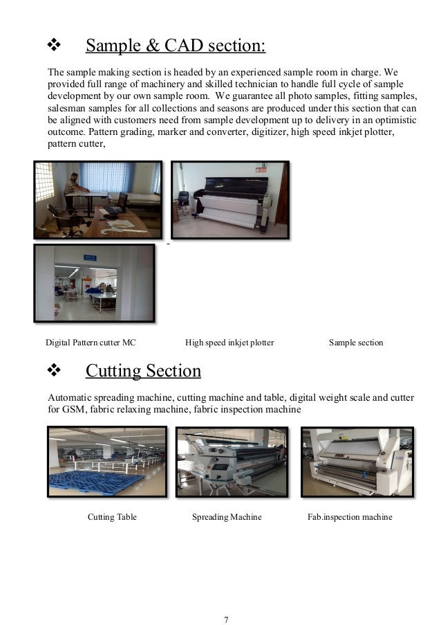  Sample & CAD section: The sample making section is headed by an experienced sample room in charge. We provided full rang...