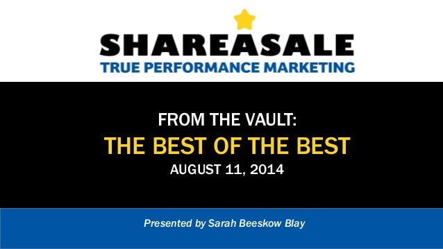 FROM THE VAULT: THE BEST OF THE BEST AUGUST 11, 2014 Presented by Sarah Beeskow Blay