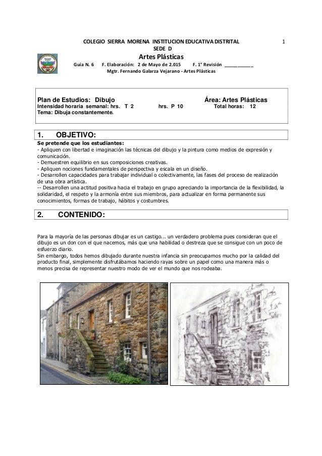 COLEGIO SIERRA MORENA INSTITUCION EDUCATIVA DISTRITAL SEDE D Artes Plásticas Guía N. 6 F. Elaboración: 2 de Mayo de 2.015 ...