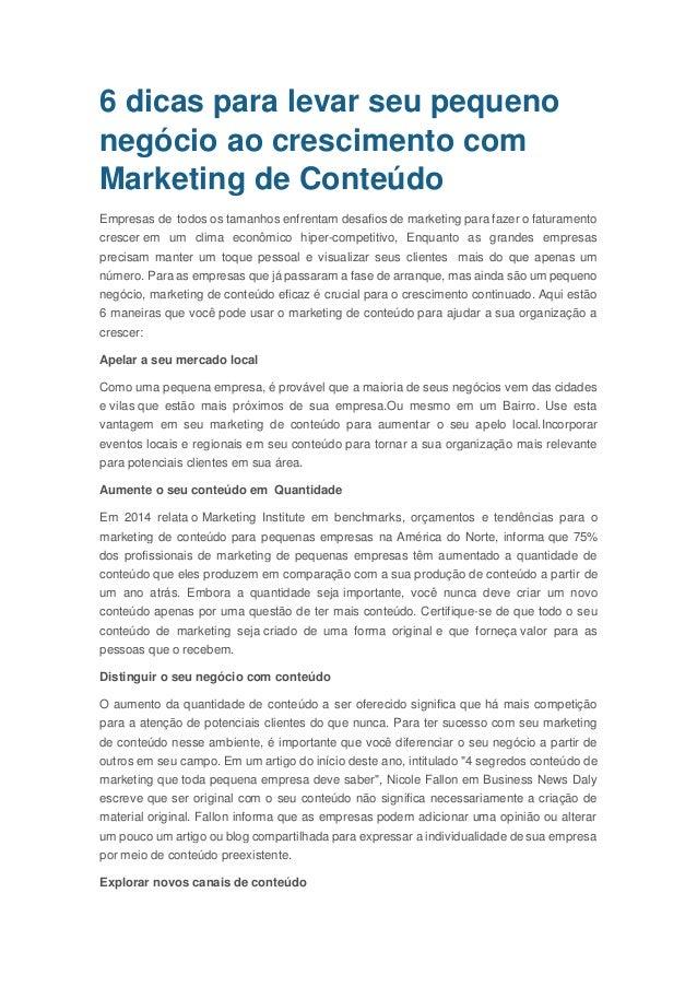 6 dicas para levar seu pequeno negócio ao crescimento com Marketing de Conteúdo Empresas de todos os tamanhos enfrentam de...