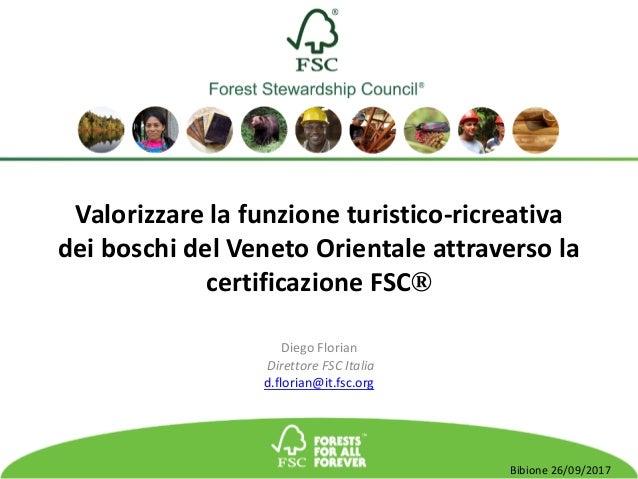 FSC®F000100 FSC®A.C.Allrightsreserved Valorizzarelafunzioneturistico-ricreativa deiboschidelVenetoOrientale...