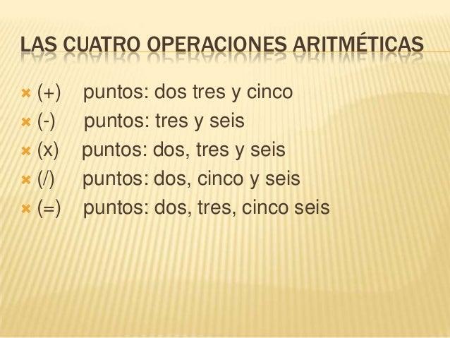 LAS CUATRO OPERACIONES ARITMÉTICAS (+) puntos: dos tres y cinco (-) puntos: tres y seis (x) puntos: dos, tres y seis (...