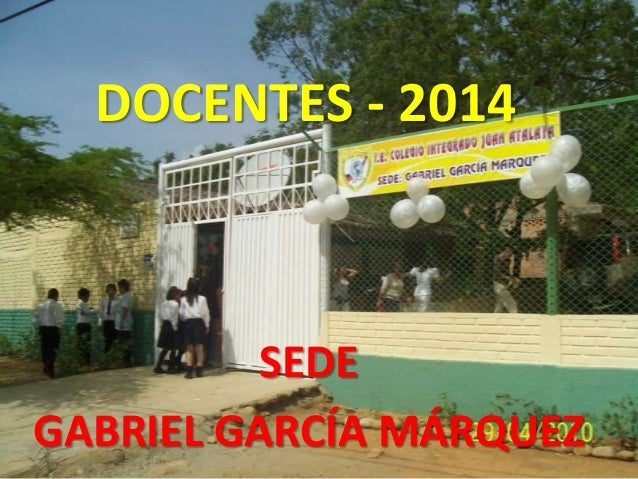DOCENTES - 2014  SEDE GABRIEL GARCÍA MÁRQUEZ